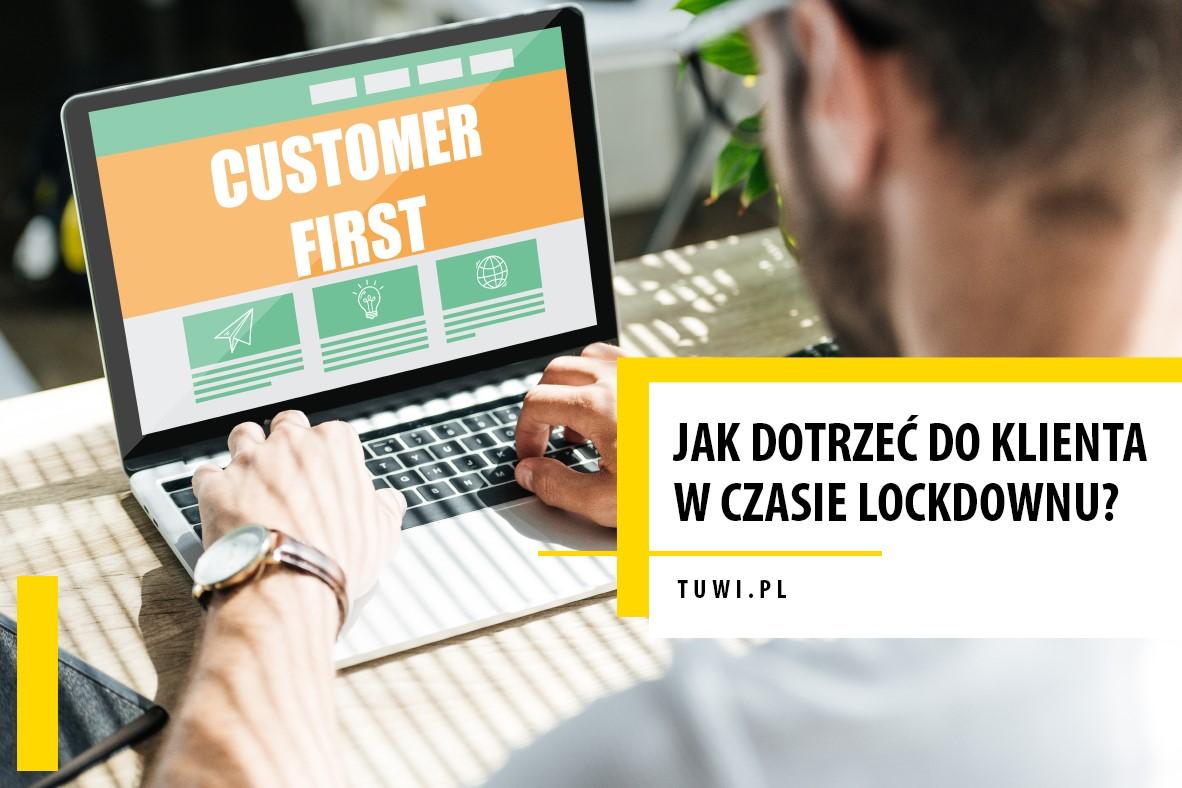 Jak dotrzeć do klienta w czasie lockdownu?