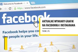 Aktualne wymiary grafik na Facebooka i Instagrama